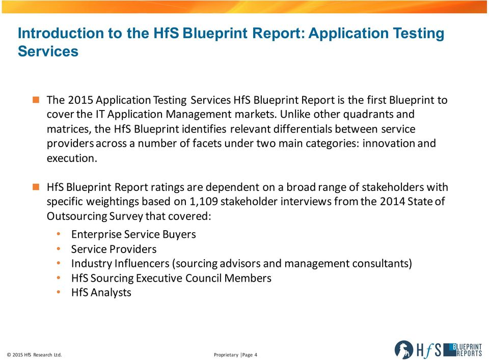 Unlike other quadrants and matrices, the HfS Blueprint identifies relevant differentials between service providers across a number of facets under two main categories: innovation and execution.