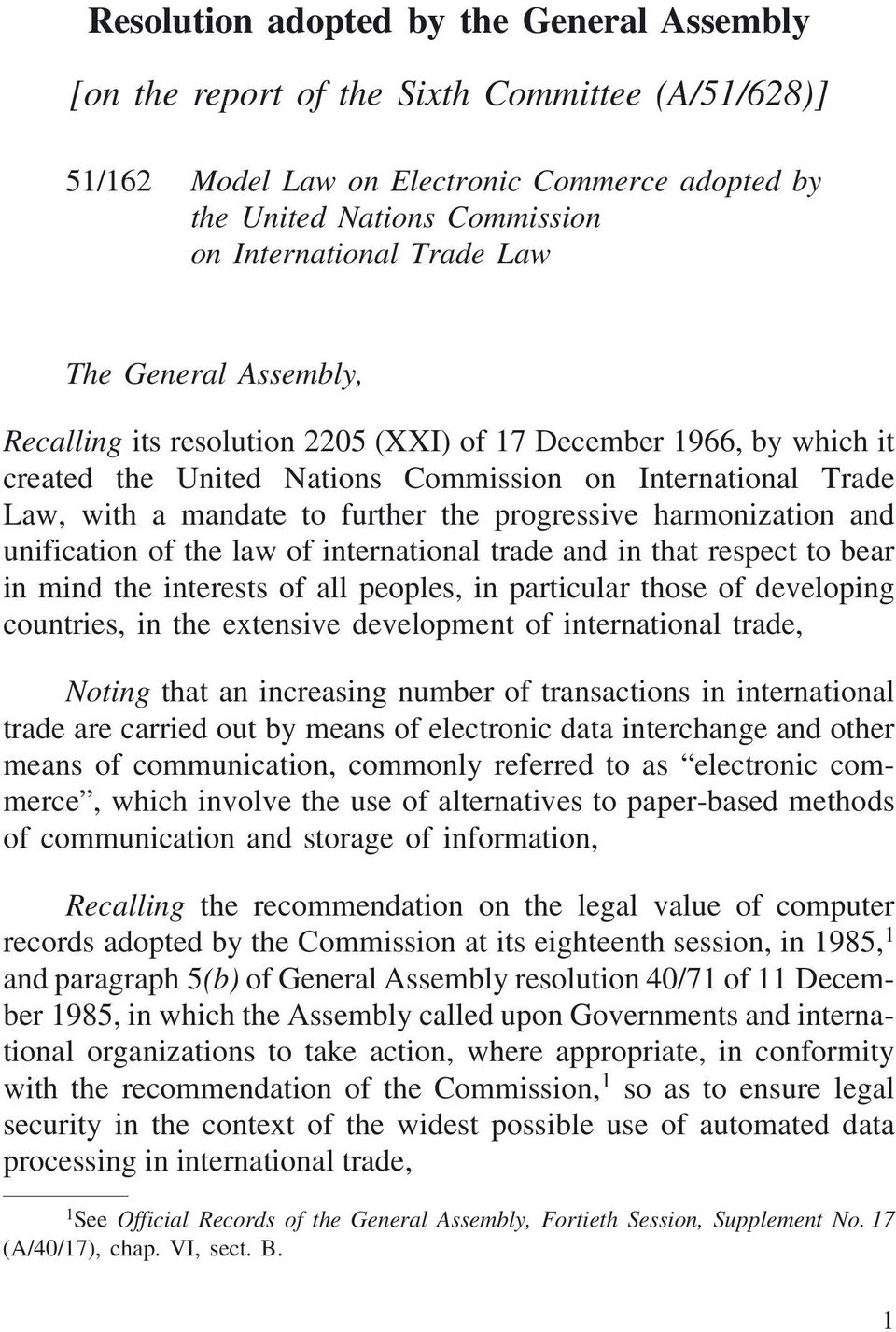 progressive harmonization and unification of the law of international trade and in that respect to bear in mind the interests of all peoples, in particular those of developing countries, in the