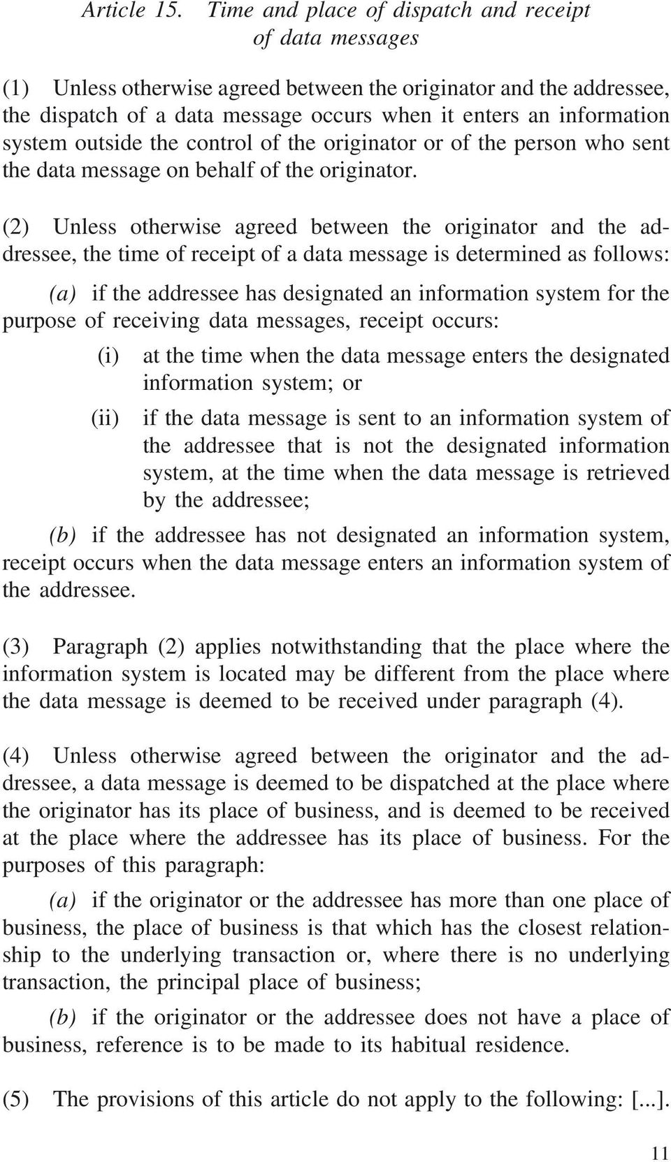 system outside the control of the originator or of the person who sent the data message on behalf of the originator.
