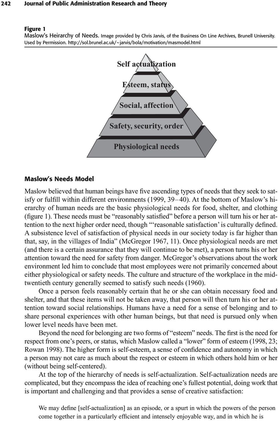 html Self actualization Esteem, status Social, affection Safety, security, order Physiological needs Maslow s Needs Model Maslow believed that human beings have five ascending types of needs that