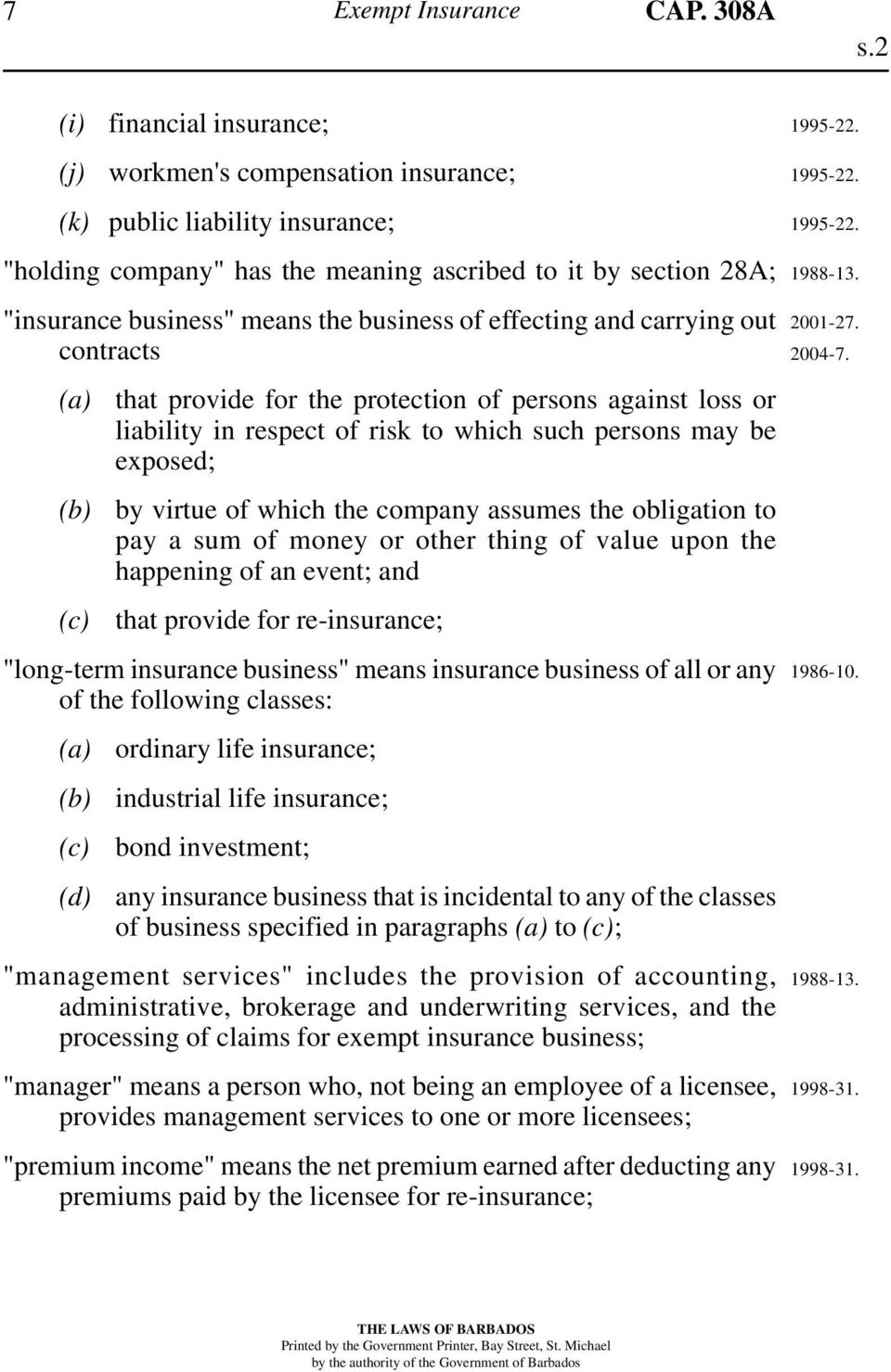 business of effecting and carrying out contracts (c) that provide for the protection of persons against loss or liability in respect of risk to which such persons may be exposed; by virtue of which
