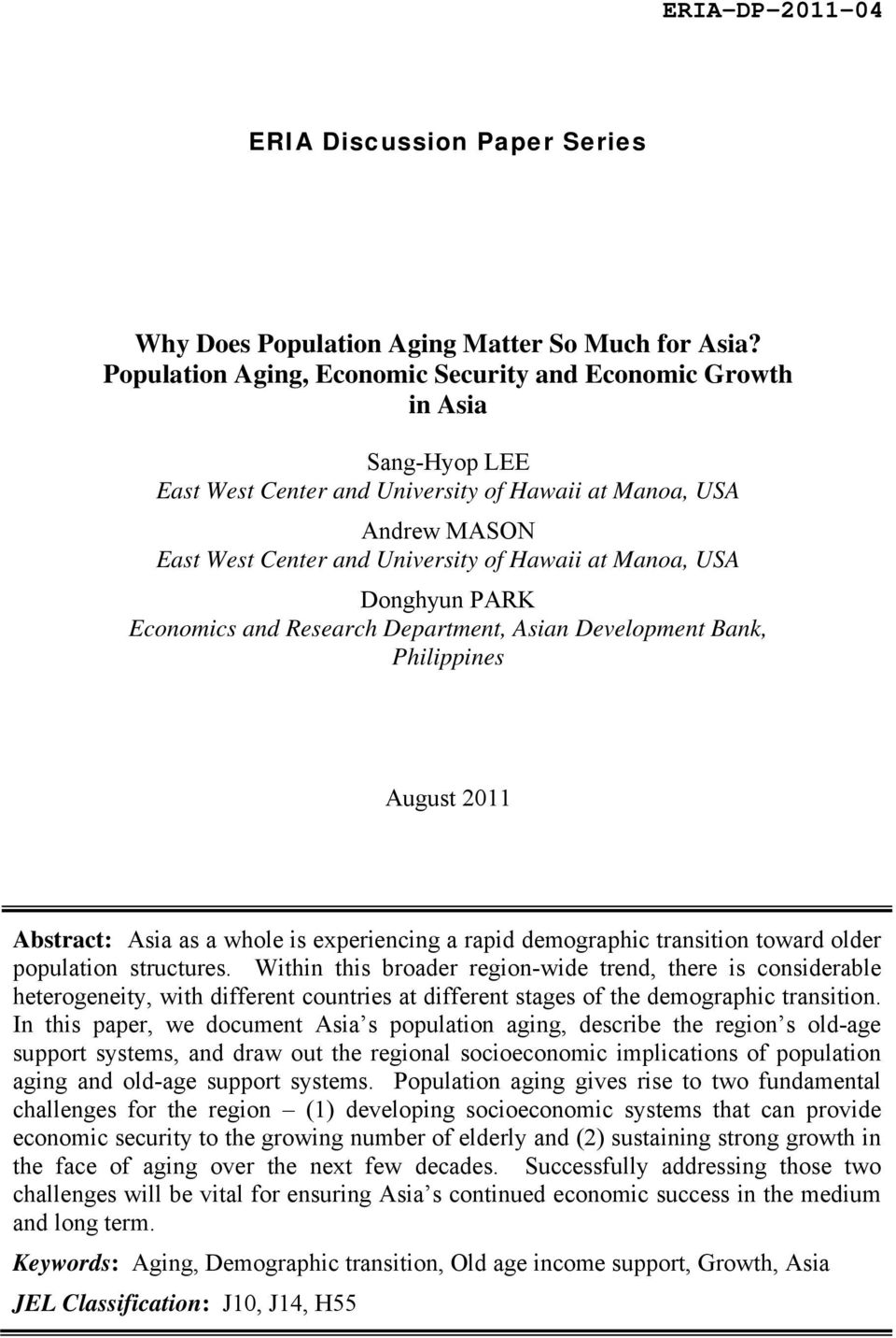 USA Donghyun PARK Economics and Research Department, Asian Development Bank, Philippines August 2011 Abstract: Asia as a whole is experiencing a rapid demographic transition toward older population