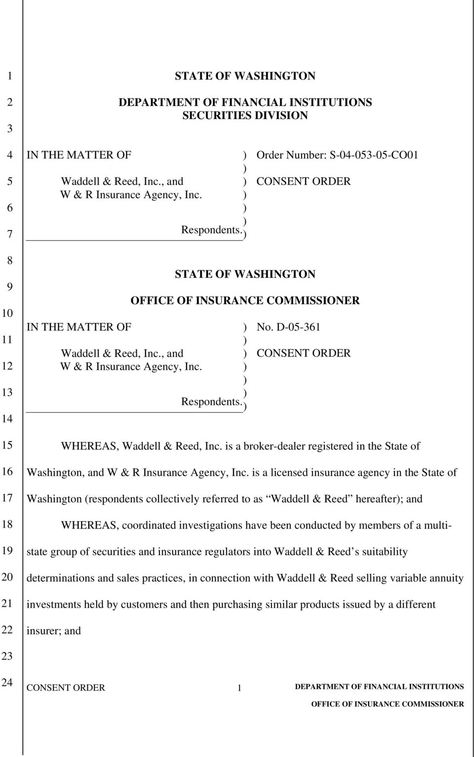 D-0-1 CONSENT ORDER WHEREAS, Waddell & Reed, Inc. is a broker-dealer registered in the State of Washington, and W & R Insurance Agency, Inc.