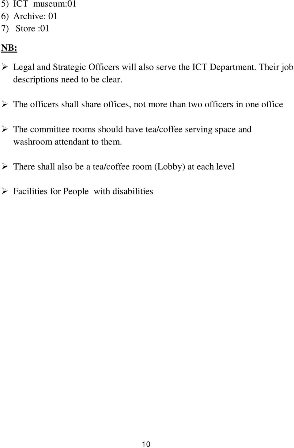 The officers shall share offices, not more than two officers in one office The committee rooms should