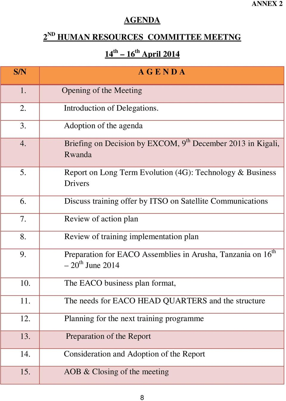 Discuss training offer by ITSO on Satellite Communications 7. Review of action plan 8. Review of training implementation plan 9.