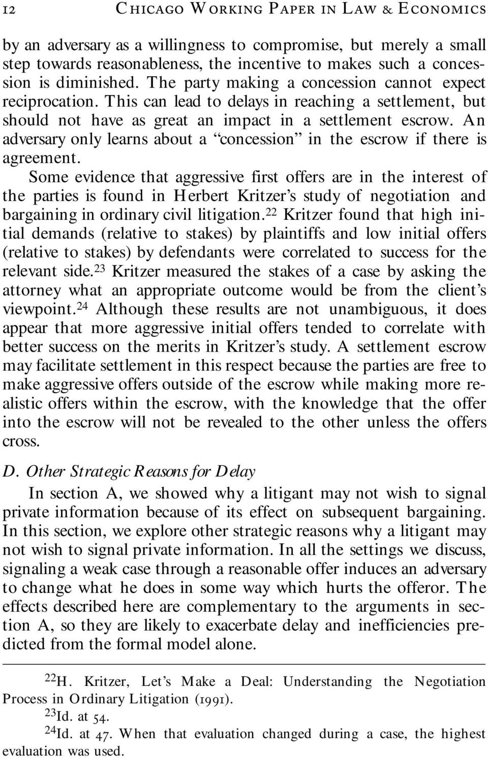 An adversary only learns about a concession in the escrow if there is agreement.