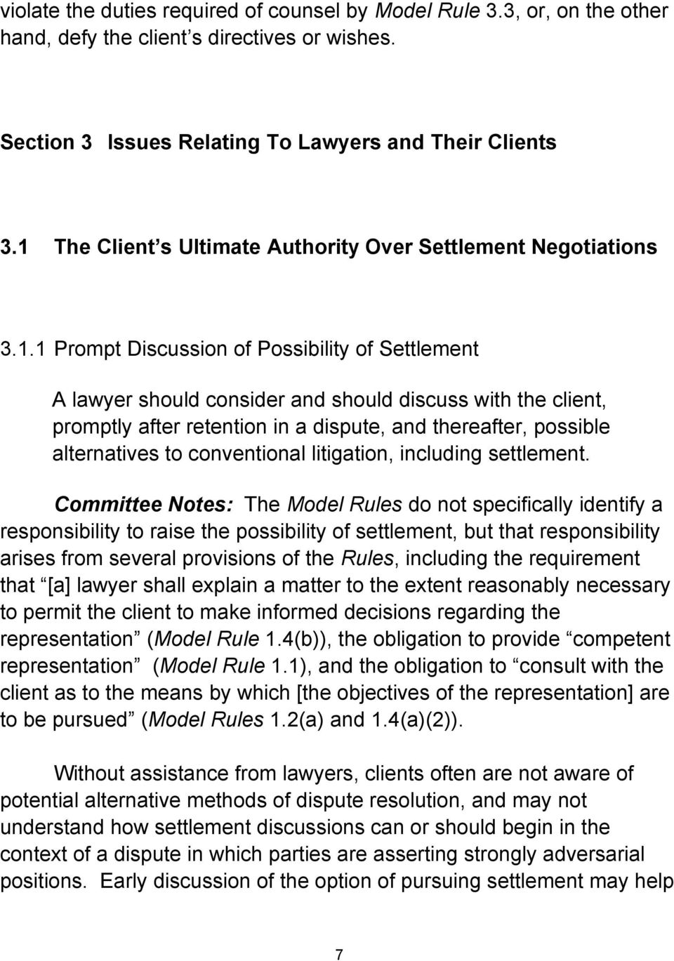 retention in a dispute, and thereafter, possible alternatives to conventional litigation, including settlement.