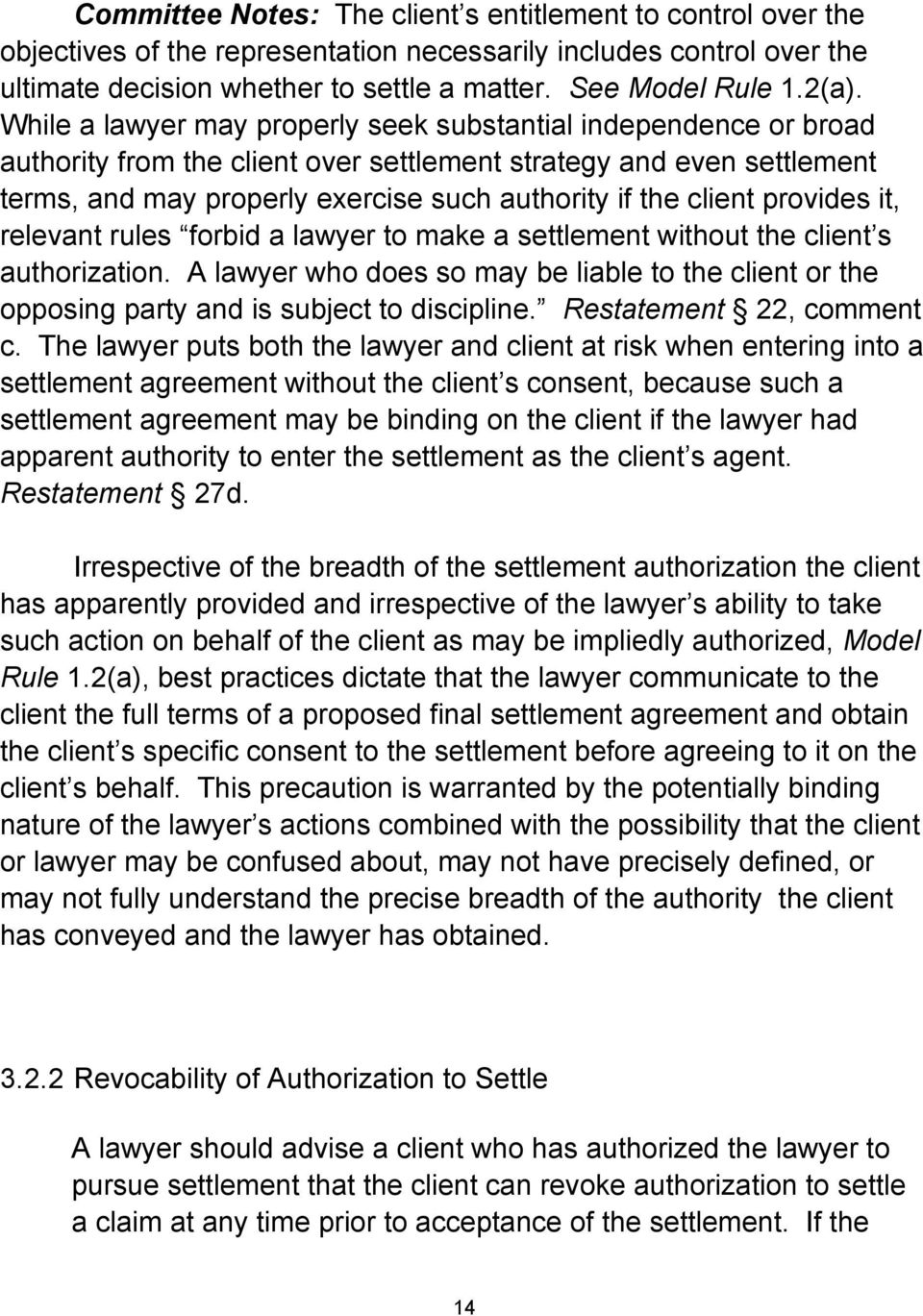 client provides it, relevant rules forbid a lawyer to make a settlement without the client s authorization.