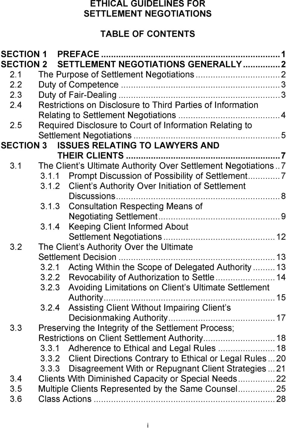 5 Required Disclosure to Court of Information Relating to Settlement Negotiations...5 SECTION 3 ISSUES RELATING TO LAWYERS AND THEIR CLIENTS...7 3.