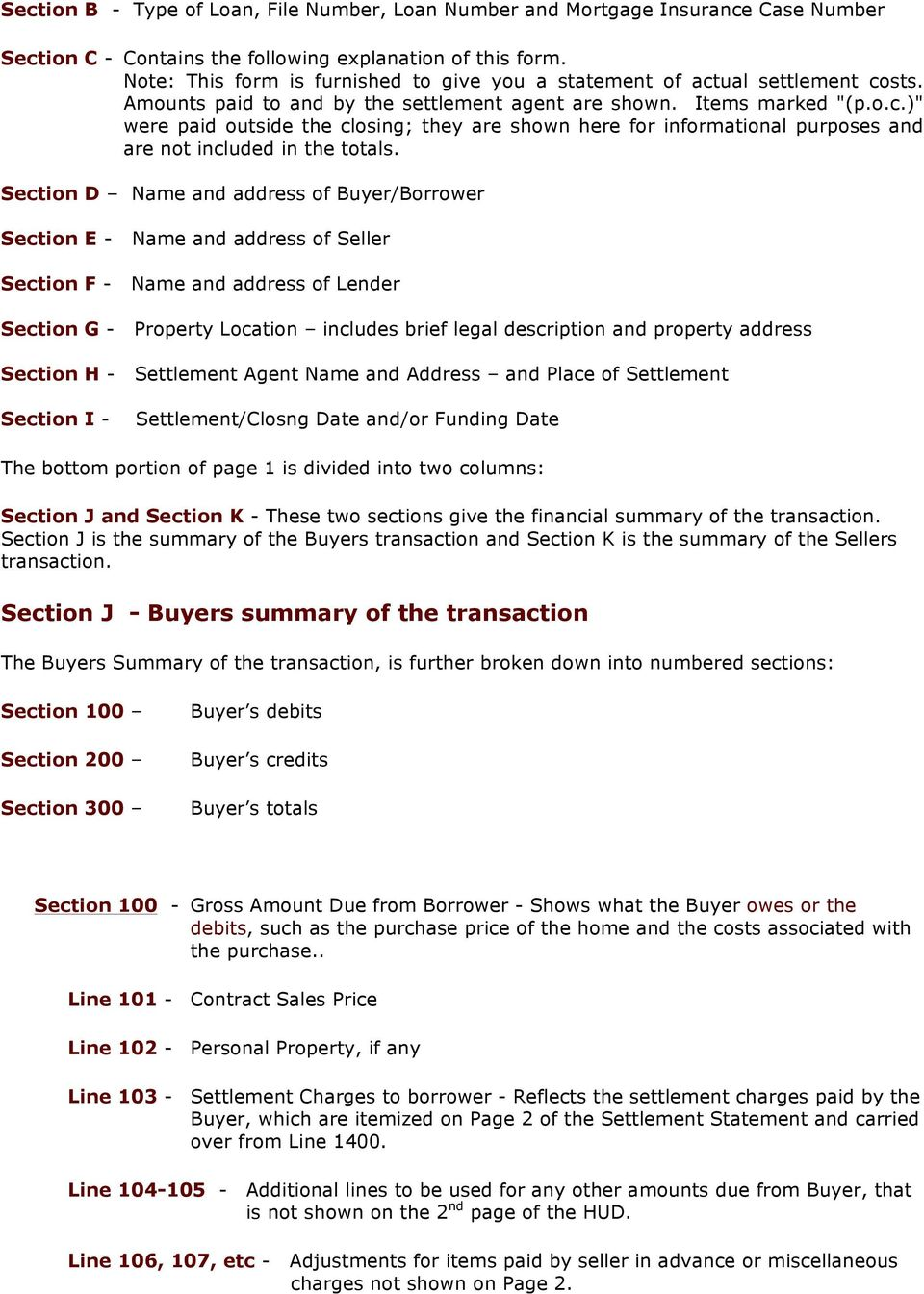 Section D Name and address of Buyer/Borrower Section E - Name and address of Seller Section F - Name and address of Lender Section G - Property Location includes brief legal description and property