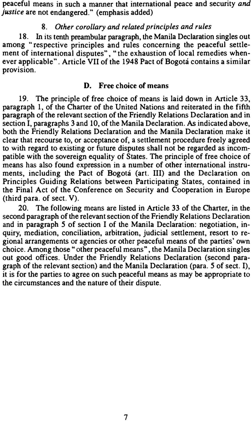 "remedies whenever applicable"". Article VII of the 1948 Pact of Bogoti contains a similar provision. D. Free choice of means 19."