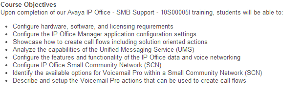 SMB Support Course For advanced apps configurations and the ACSS exam Instructor-led, virtual training Hands-on labs accessed by an Avaya VPN in real time Occurs every other