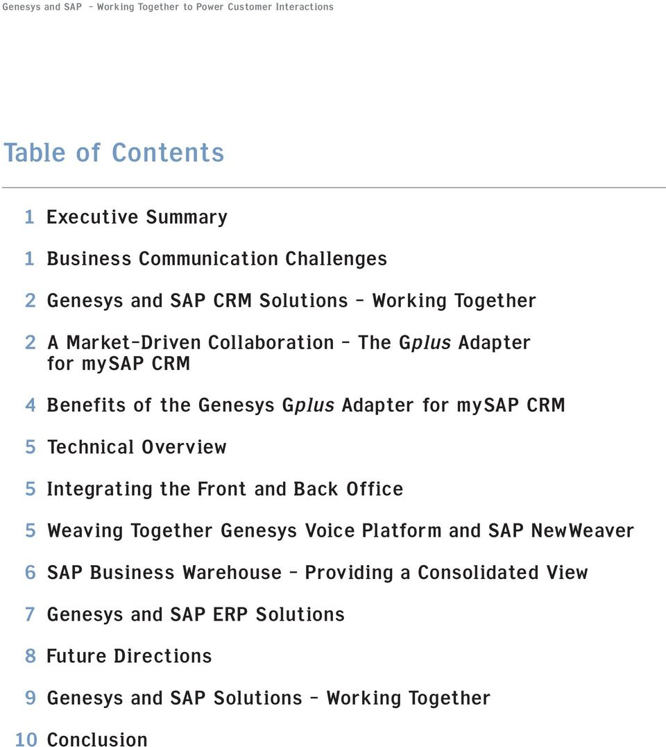 mysap CRM 5 Technical Overview 5 Integrating the Front and Back Office 5 Weaving Together Genesys Voice Platform and SAP NewWeaver 6 SAP Business