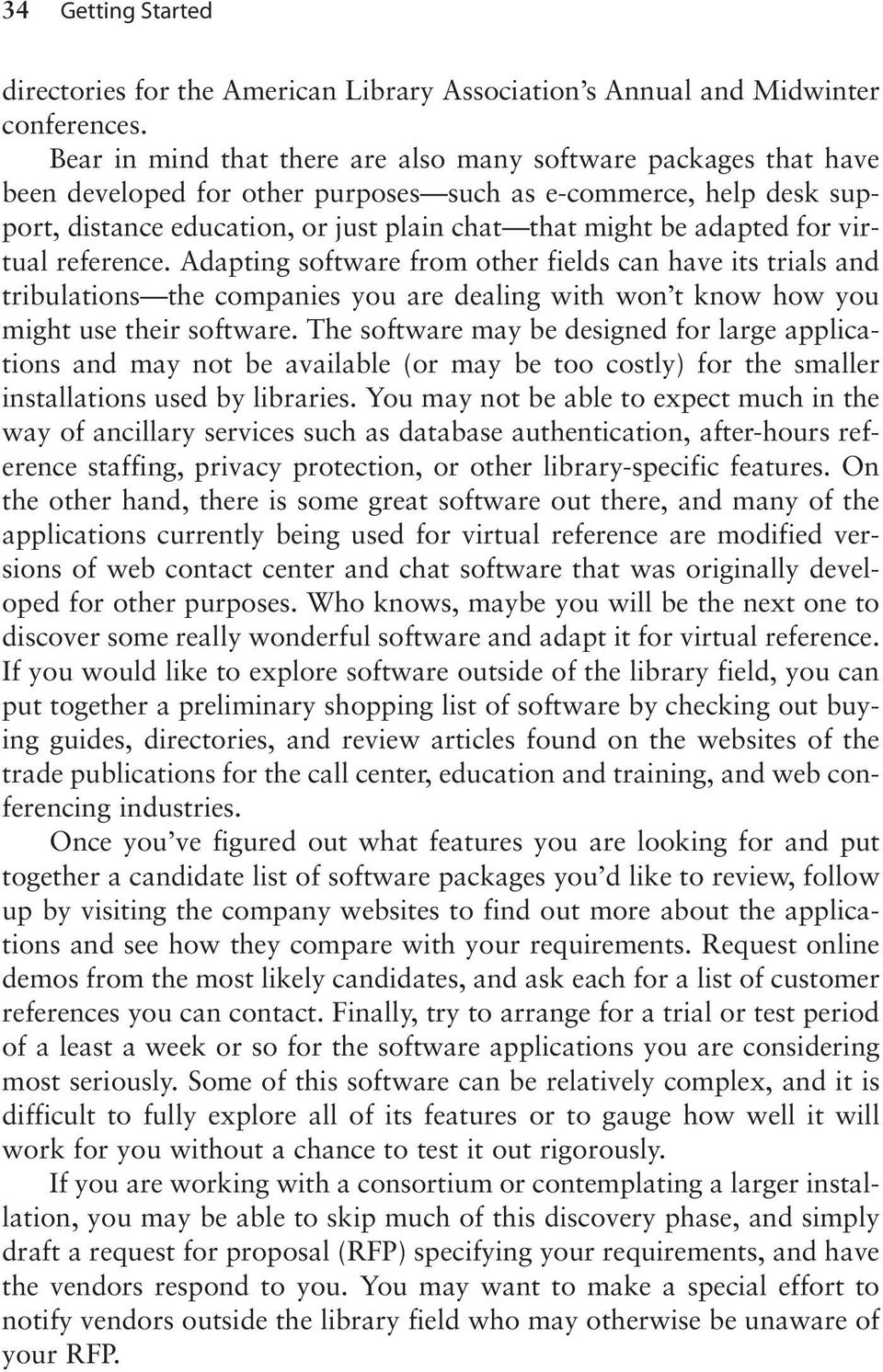 for virtual reference. Adapting software from other fields can have its trials and tribulations the companies you are dealing with won t know how you might use their software.