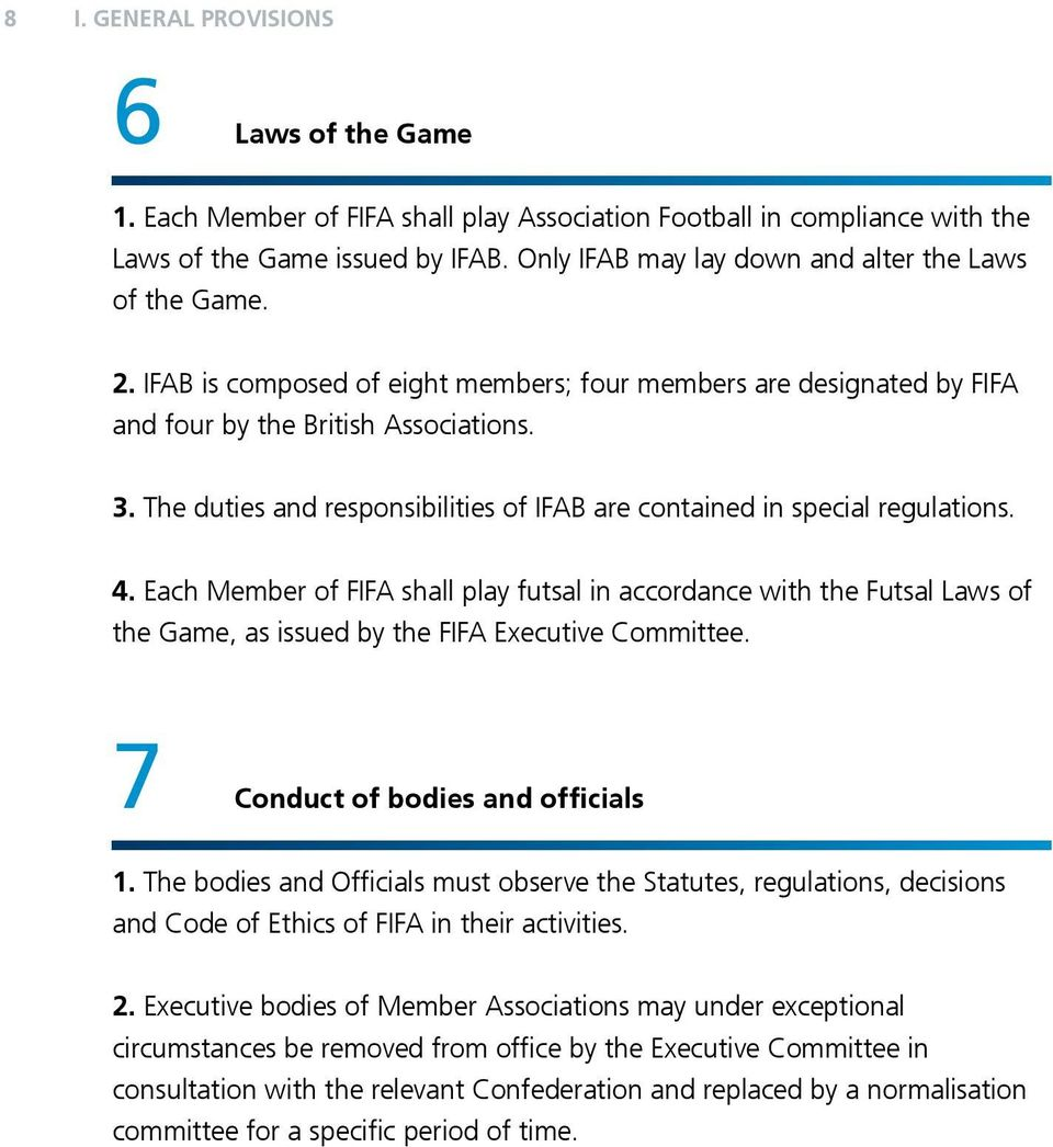 The duties and responsibilities of IFAB are contained in special regulations. 4.