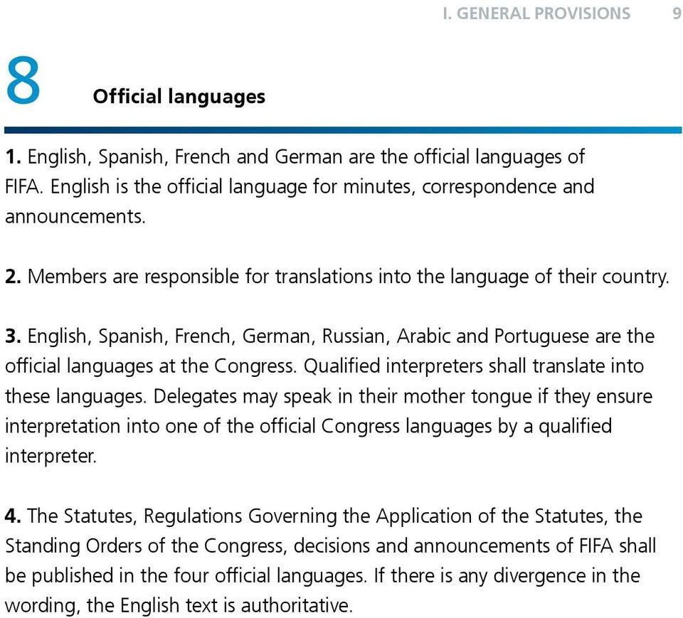 Qualified interpreters shall translate into these languages.