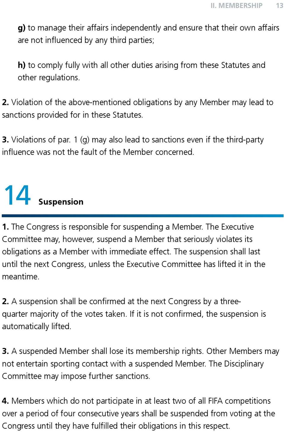 1 (g) may also lead to sanctions even if the third-party influence was not the fault of the Member concerned. 14 Suspension 1. The Congress is responsible for suspending a Member.