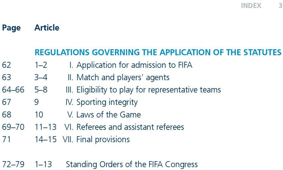 Eligibility to play for representative teams 67 9 IV. Sporting integrity 68 10 V.