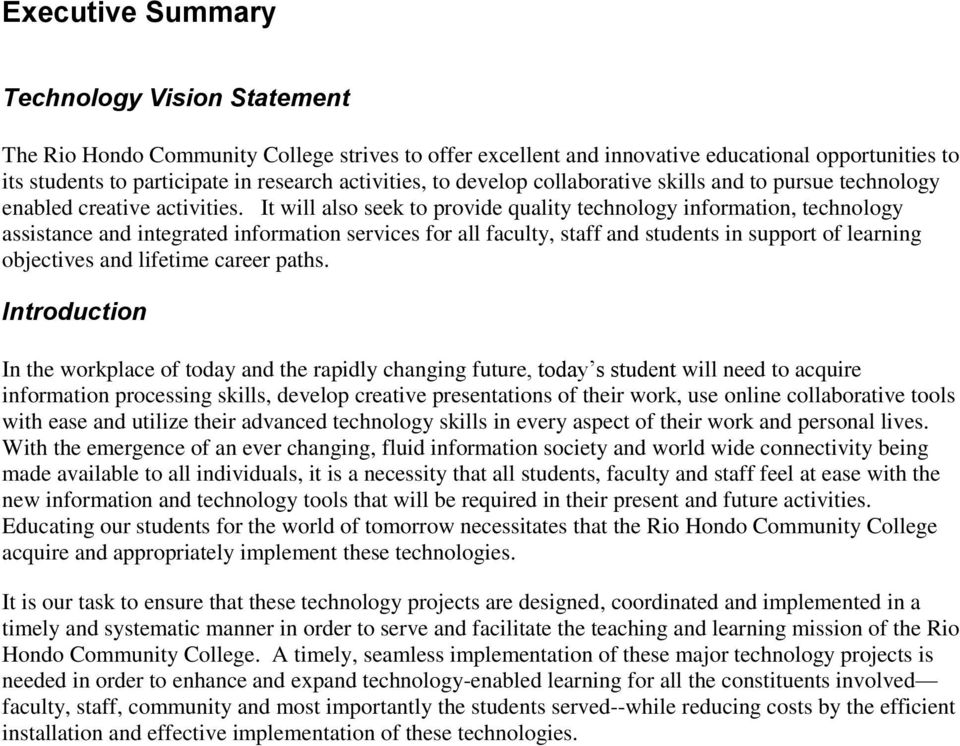 It will also seek to provide quality technology information, technology assistance and integrated information services for all faculty, staff and students in support of learning objectives and