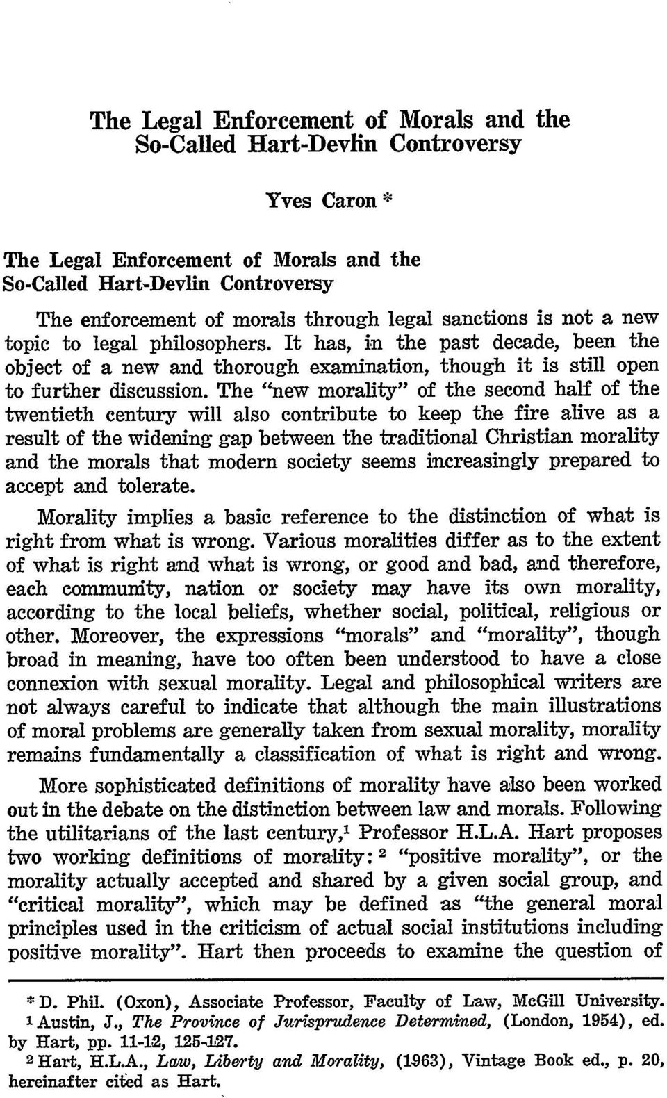 "The ""new morality"" of the second half of the twentieth century will also contribute to keep the fire alive as a result of the widening gap between the traditional Christian morality and the morals"