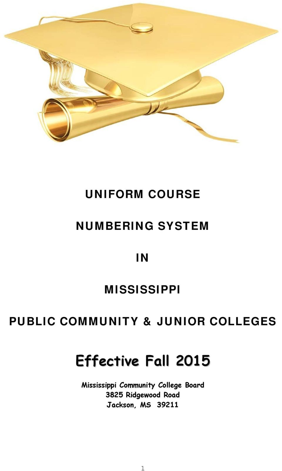 COLLEGES Effective Fall 2015 Mississippi