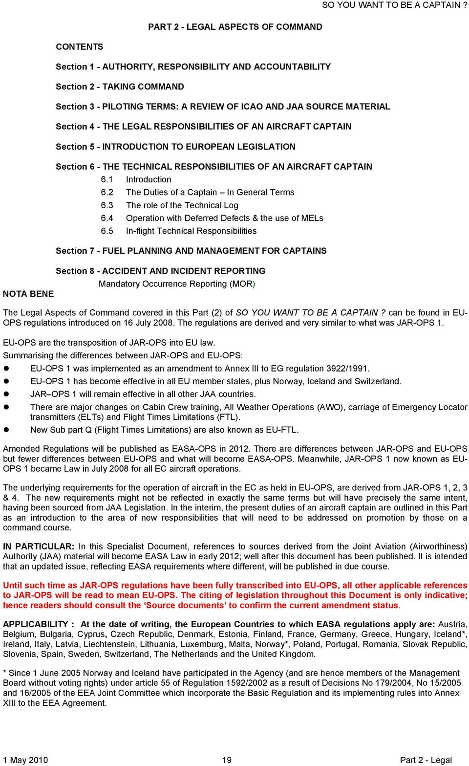 RESPONSIBILITIES OF AN AIRCRAFT CAPTAIN Section 5 - INTRODUCTION TO EUROPEAN LEGISLATION Section 6 - THE TECHNICAL RESPONSIBILITIES OF AN AIRCRAFT CAPTAIN 6.1 Introduction 6.