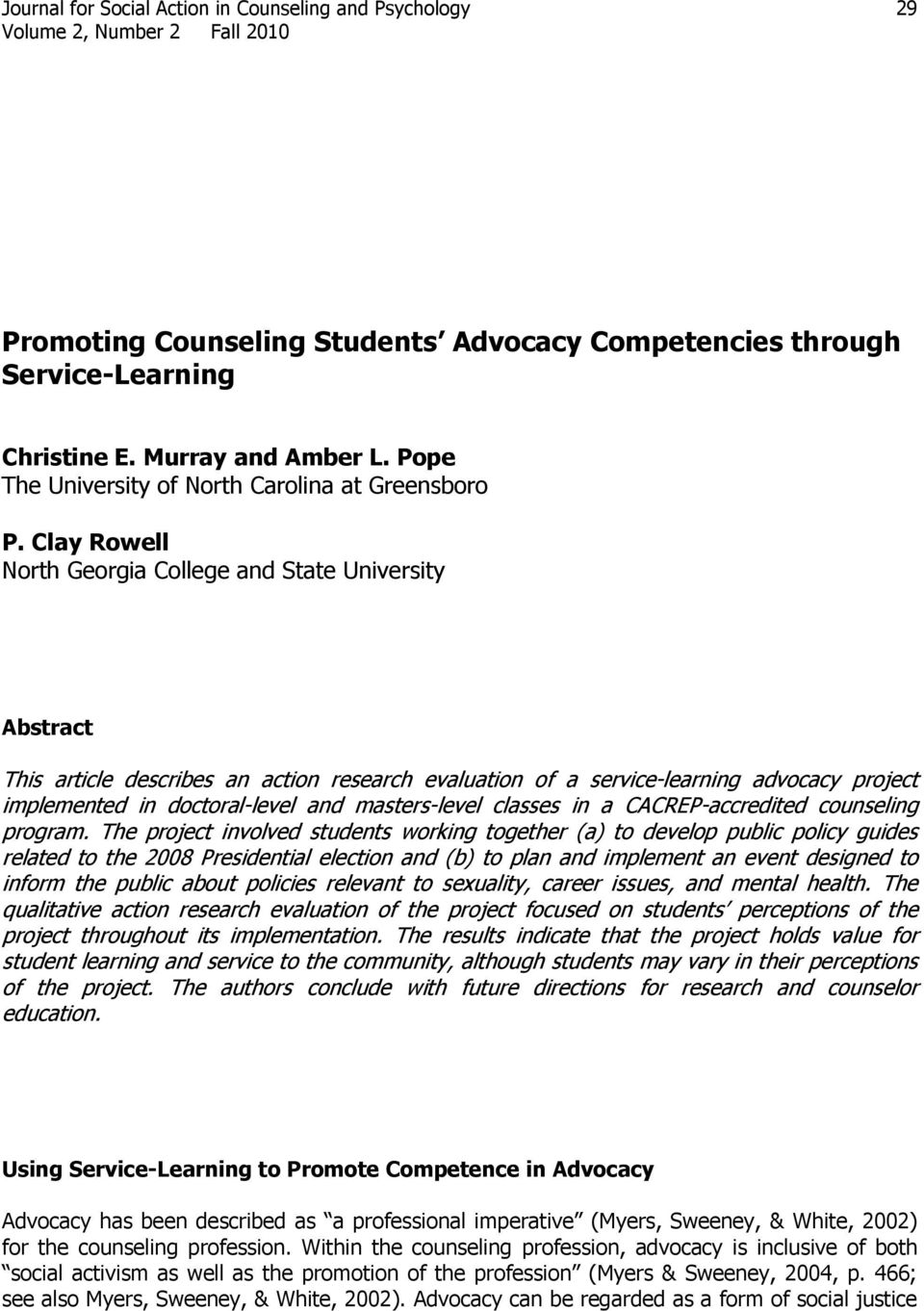 Clay Rowell North Georgia College and State University Abstract This article describes an action research evaluation of a service-learning advocacy project implemented in doctoral-level and