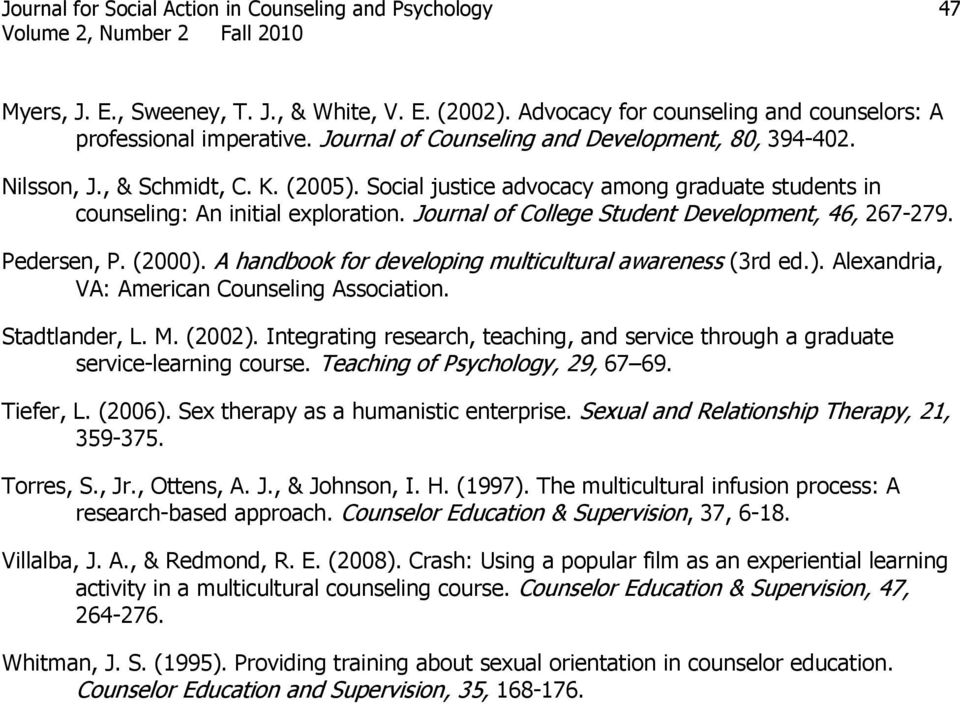 Journal of College Student Development, 46, 267-279. Pedersen, P. (2000). A handbook for developing multicultural awareness (3rd ed.). Alexandria, VA: American Counseling Association. Stadtlander, L.