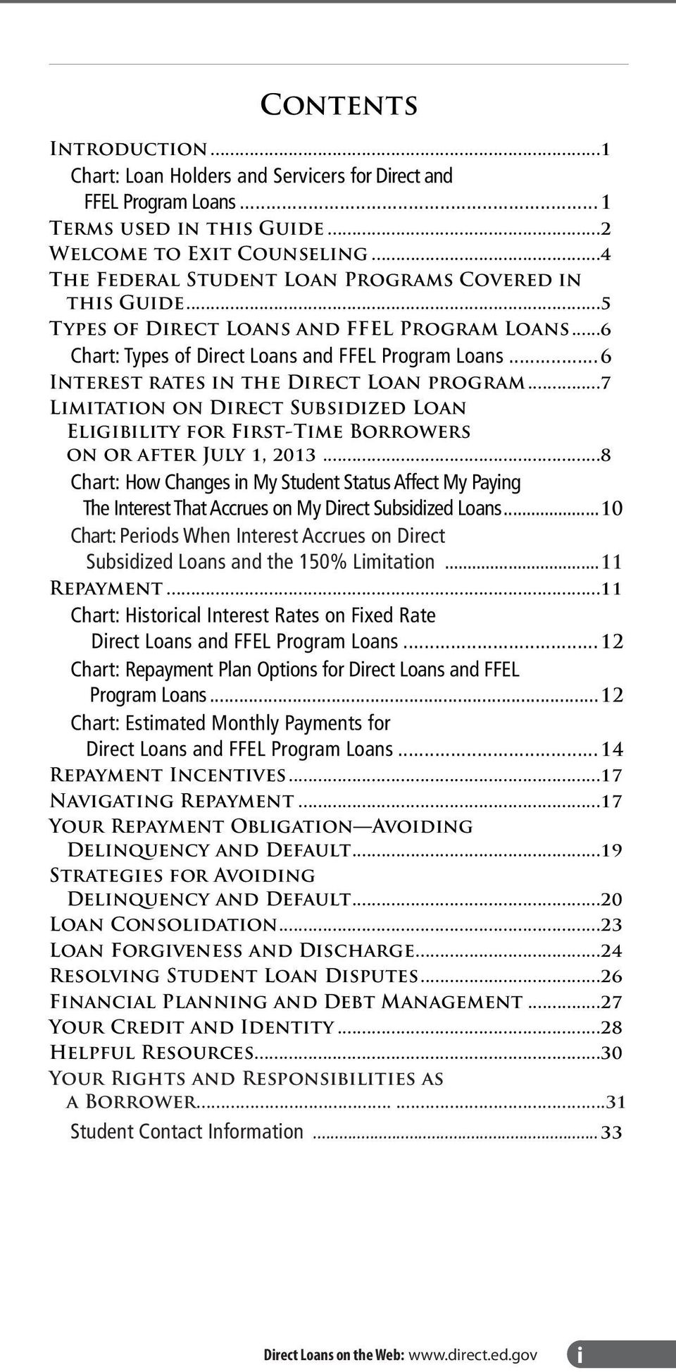 .. 6 Interest rates in the Direct Loan program...7 Limitation on Direct Subsidized Loan Eligibility for First-Time Borrowers on or after July 1, 2013.
