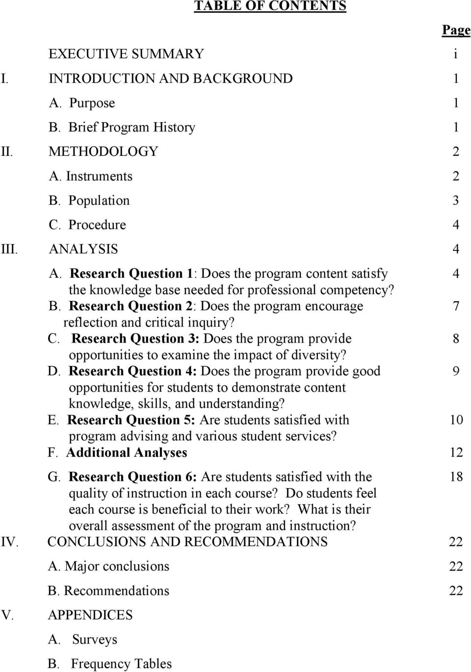 Research Question 3: Does the program provide 8 opportunities to examine the impact of diversity? D. Research Question 4: Does the program provide good 9 opportunities for students to demonstrate content knowledge, skills, and understanding?