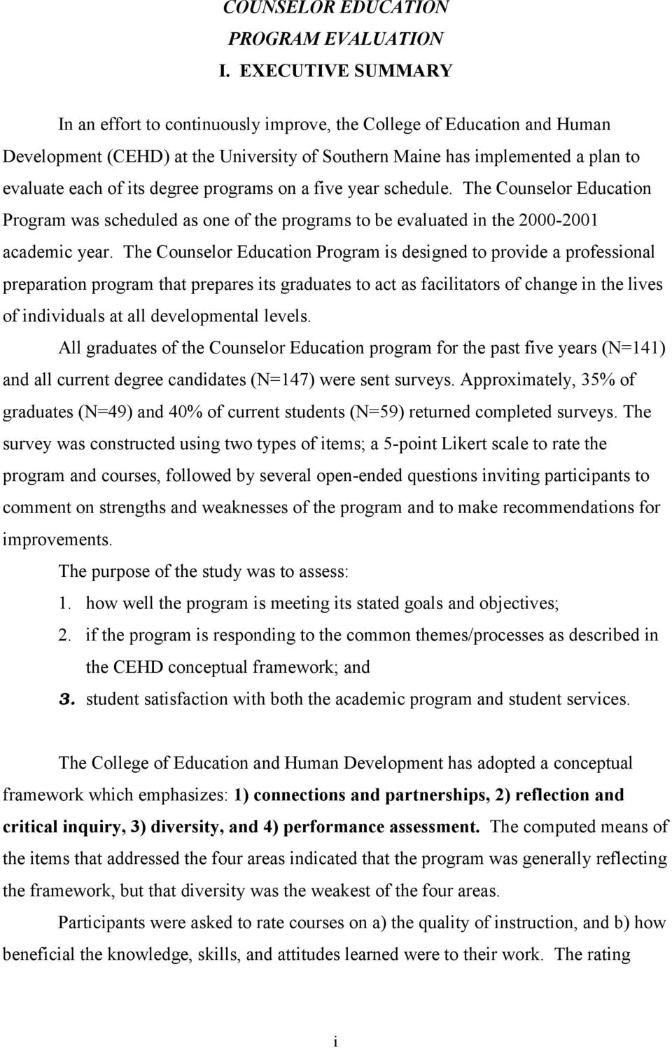 programs on a five year schedule. The Counselor Education Program was scheduled as one of the programs to be evaluated in the 2000-2001 academic year.