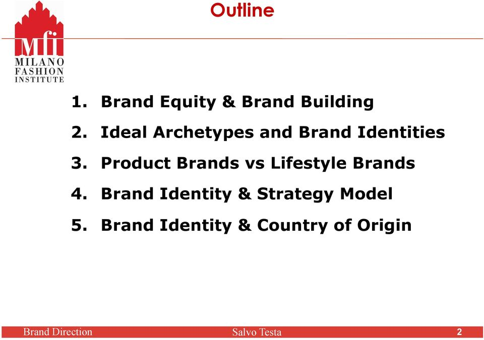 Product Brands vs Lifestyle Brands 4.