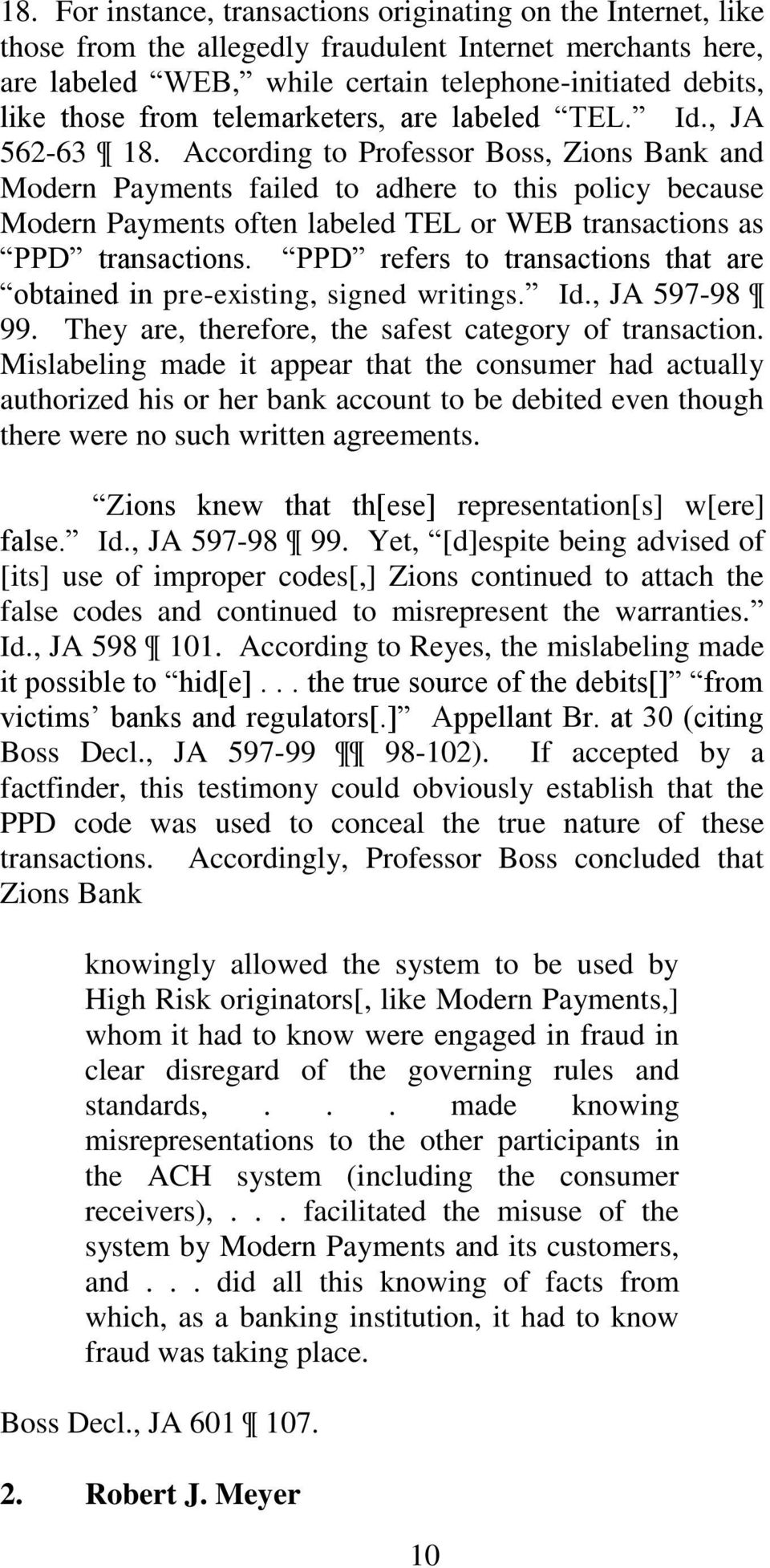 According to Professor Boss, Zions Bank and Modern Payments failed to adhere to this policy because Modern Payments often labeled TEL or WEB transactions as PPD transactions.