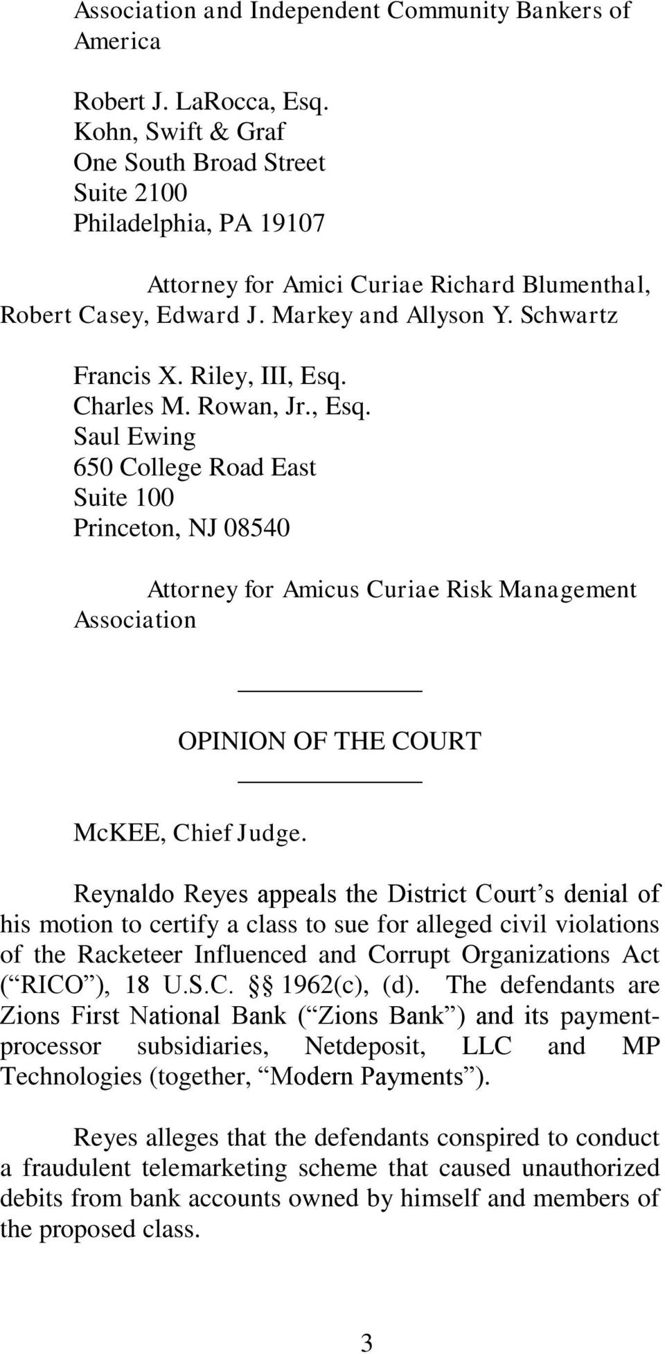 Riley, III, Esq. Charles M. Rowan, Jr., Esq. Saul Ewing 650 College Road East Suite 100 Princeton, NJ 08540 Attorney for Amicus Curiae Risk Management Association OPINION OF THE COURT McKEE, Chief Judge.