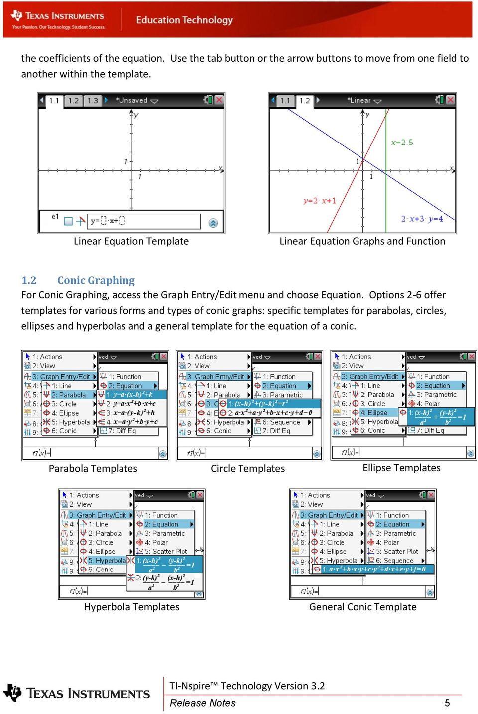 2 Conic Graphing For Conic Graphing, access the Graph Entry/Edit menu and choose Equation.