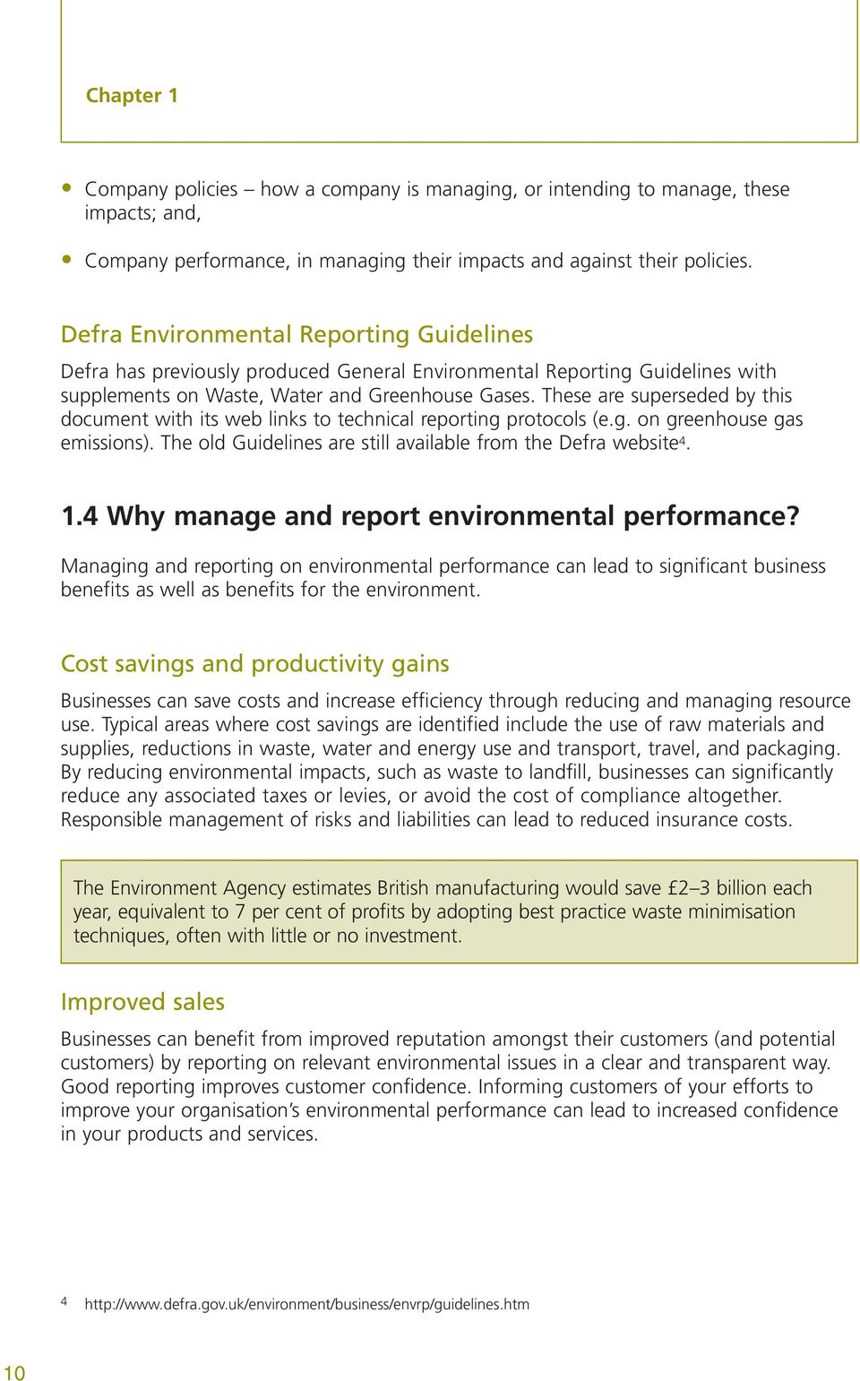 These are superseded by this document with its web links to technical reporting protocols (e.g. on greenhouse gas emissions). The old Guidelines are still available from the Defra website 4. 1.