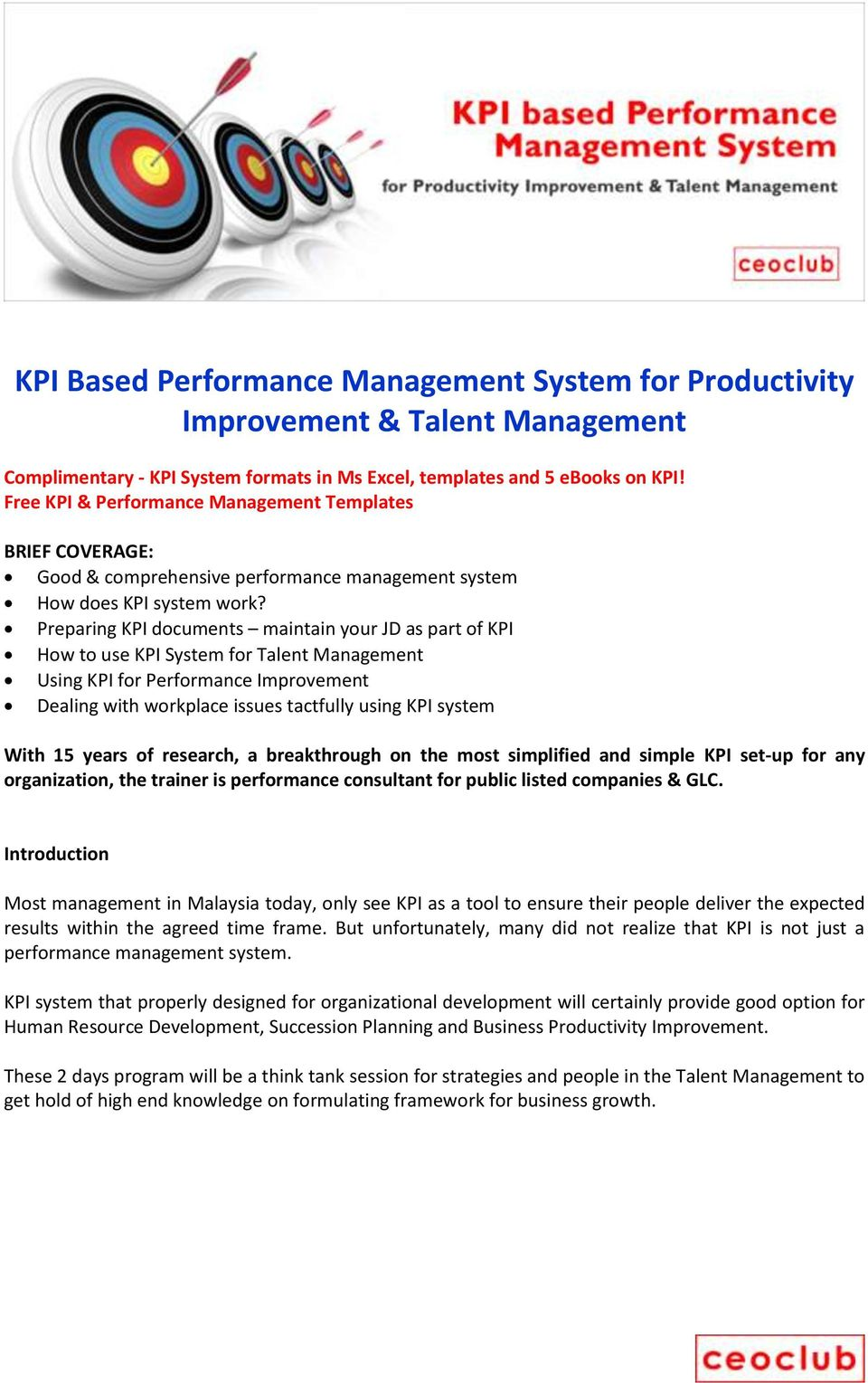 Preparing KPI documents maintain your JD as part of KPI How to use KPI System for Talent Management Using KPI for Performance Improvement Dealing with workplace issues tactfully using KPI system With