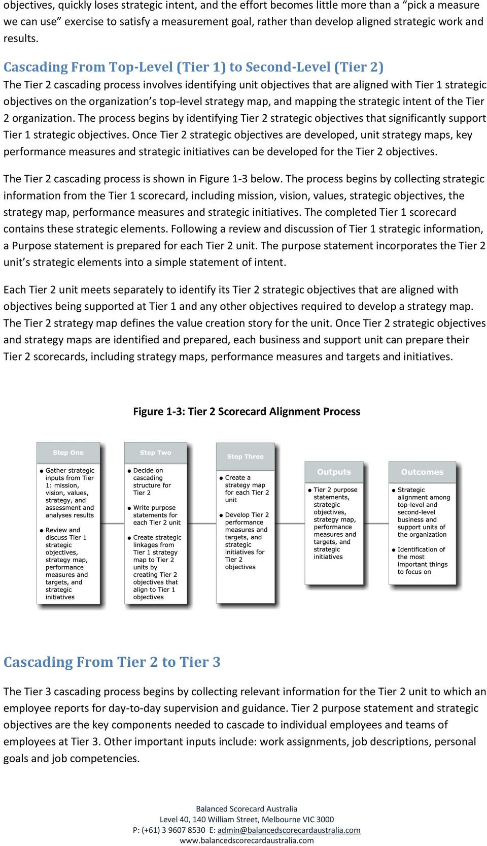 Cascading From Top-Level (Tier 1) to Second-Level (Tier 2) The Tier 2 cascading process involves identifying unit objectives that are aligned with Tier 1 strategic objectives on the organization s