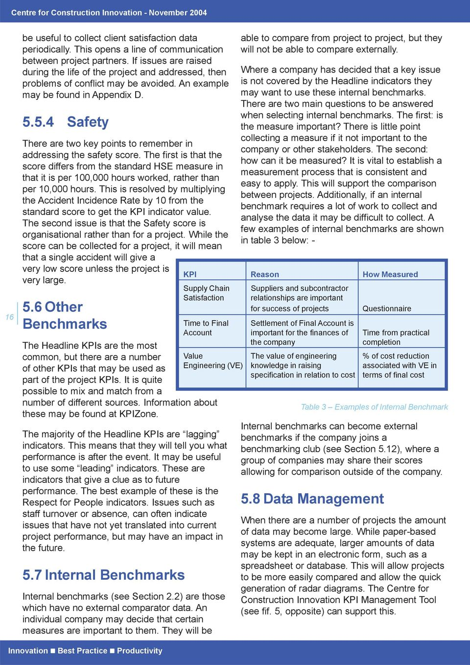 5.4 Safety There are two key points to remember in addressing the safety score.