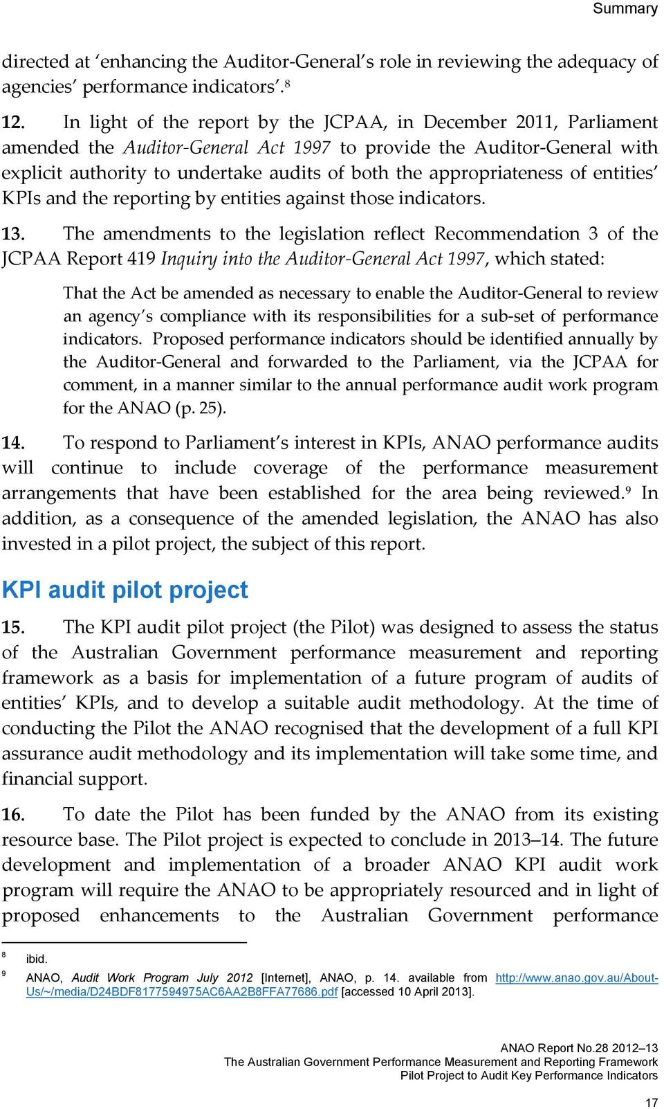 appropriateness of entities KPIs and the reporting by entities against those indicators. 13.