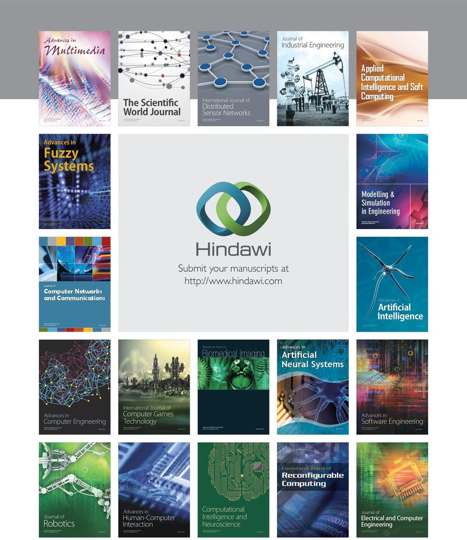 Engineering Hindawi ublishing Corporation Hindawi ublishing Corporation Submit your manuscripts at Journal of Computer Networks and Communications Advances in Artificial Intelligence Hindawi