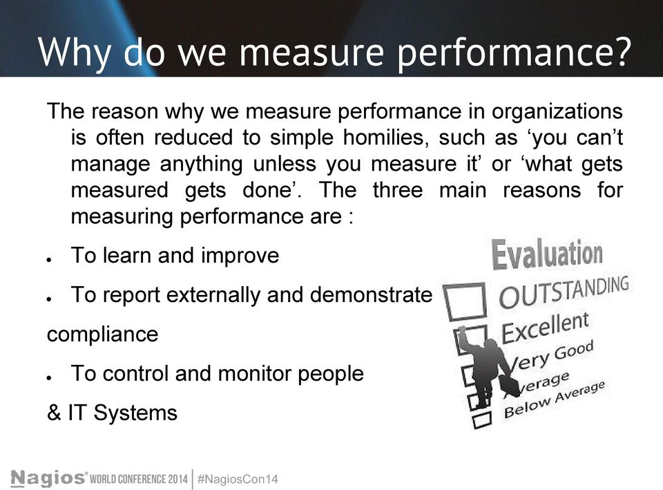 such as you can t manage anything unless you measure it or what gets measured gets done.