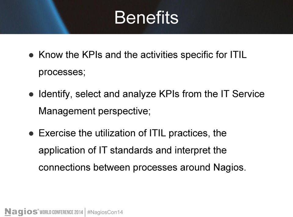 perspective; Exercise the utilization of ITIL practices, the