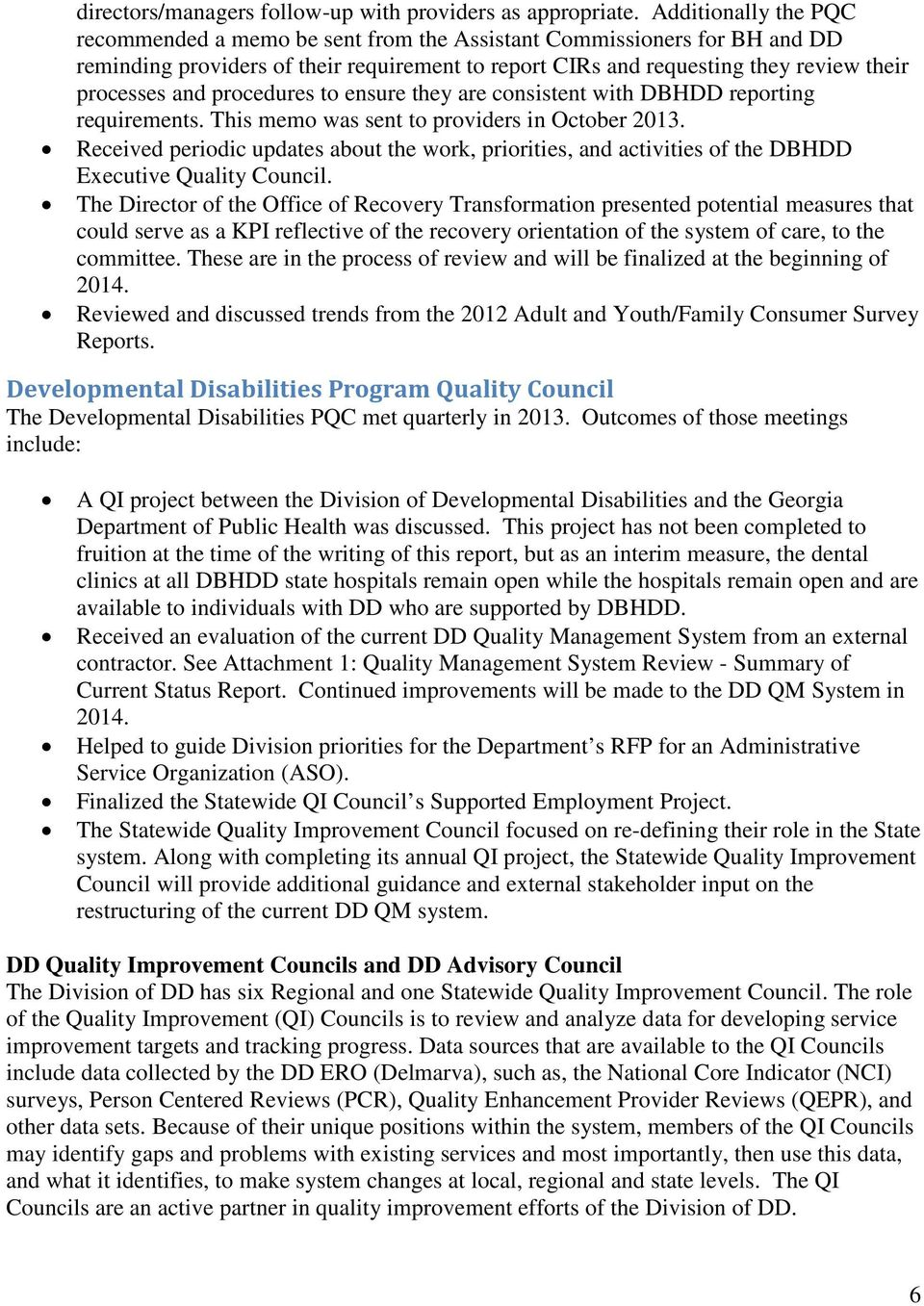 procedures to ensure they are consistent with DBHDD reporting requirements. This memo was sent to providers in October 2013.