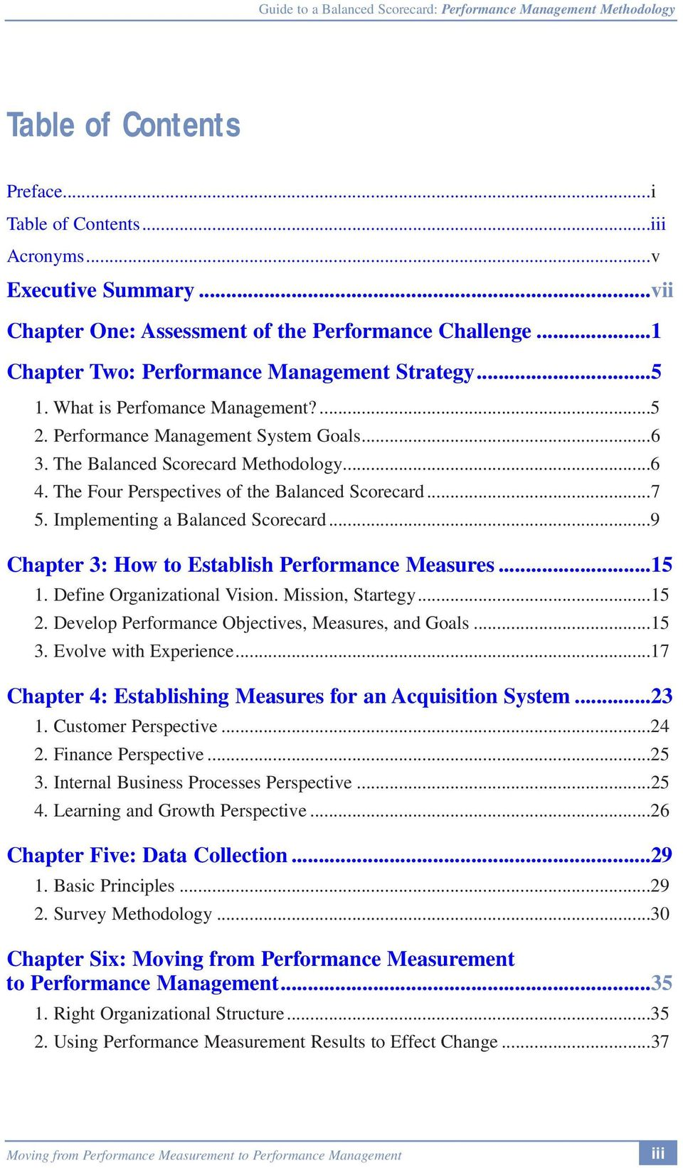Implementing a Balanced Scorecard...9 Chapter 3: How to Establish Performance Measures...15 1. Define Organizational Vision. Mission, Startegy...15 2.