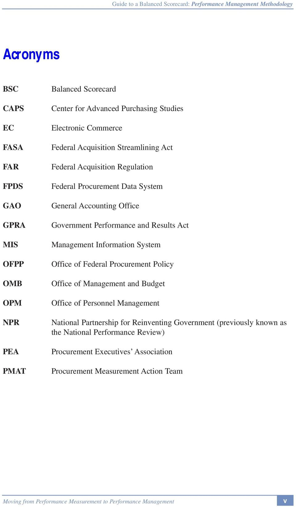 Results Act Management Information System Office of Federal Procurement Policy Office of Management and Budget Office of Personnel Management National
