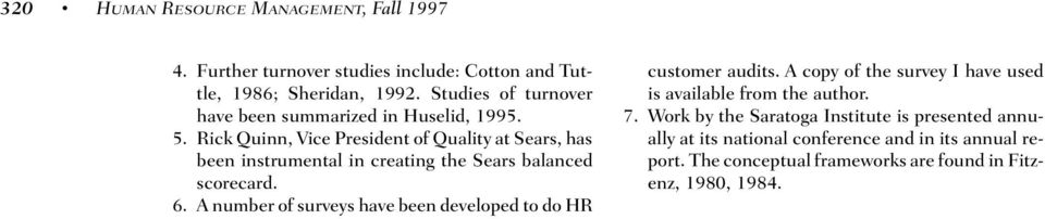 Rick Quinn, Vice President of Quality at Sears, has been instrumental in creating the Sears balanced scorecard. 6.
