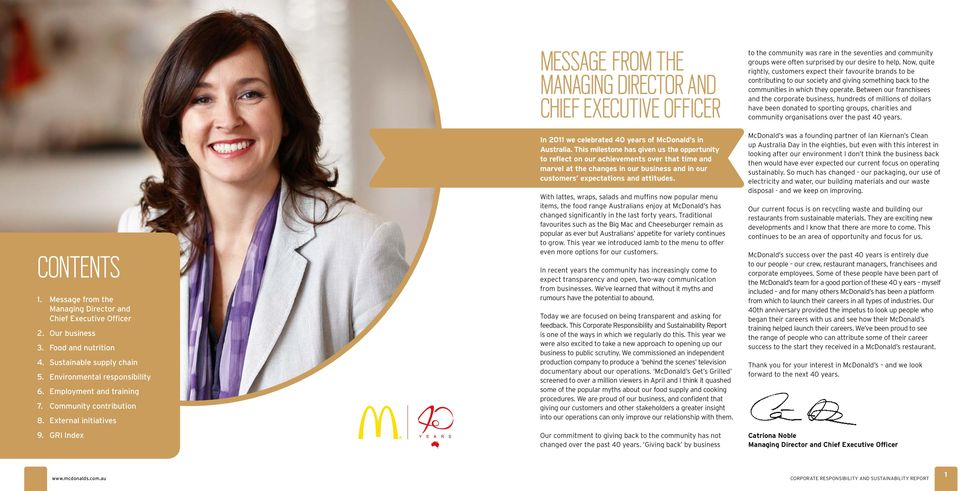 GRI Index Message from the Managing Director and Chief Executive Officer In 2011 we celebrated 40 years of McDonald s in Australia.