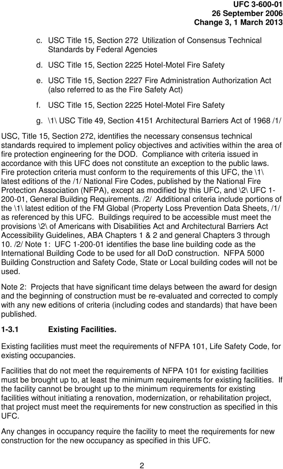 \1\ USC Title 49, Section 4151 Architectural Barriers Act of 1968 /1/ USC, Title 15, Section 272, identifies the necessary consensus technical standards required to implement policy objectives and
