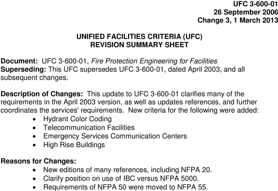 Description of Changes: This update to UFC 3-600-01 clarifies many of the requirements in the April 2003 version, as well as updates references, and further coordinates the services'